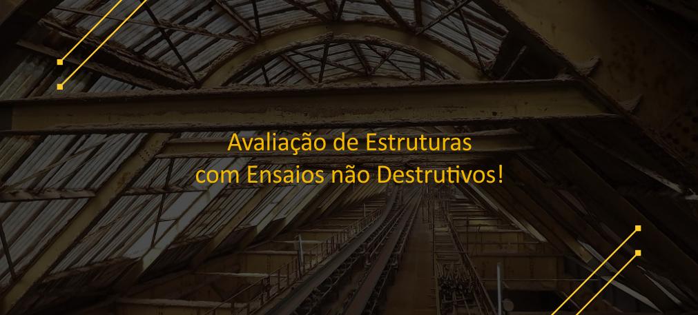Avaliação de Estruturas com Ensaios não Destrutivos!