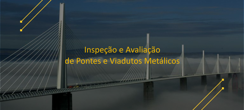 Inspeção e Avaliação de Pontes e Viadutos Metálicos!